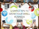 5 SIMPLE TIPS TO GROW YOUR SMALL BUSINESS